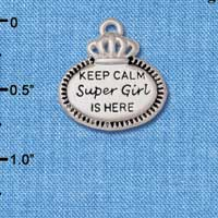 C5934+ tlf - Keep Calm Super Girl is Here - Silver Plated Charm