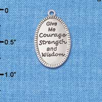 C6086+ tlf - Give Me Courage Strength and Wisdom Oval - Silver Plated Charm