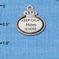 C5925+ tlf - Keep Calm Mom is Here - Silver Plated Charm